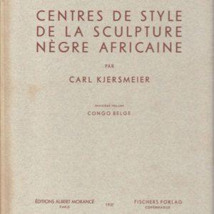 CENTRES DE STYLE DE LA SCULPTURE NEGRE AFRICAINE - [Vol. III]